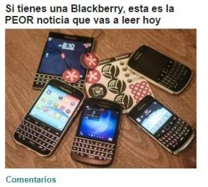 Titular clickbait: si tienes una Blackberry, esta es la peor noticia que vas a leer hoy del Huffington Post
