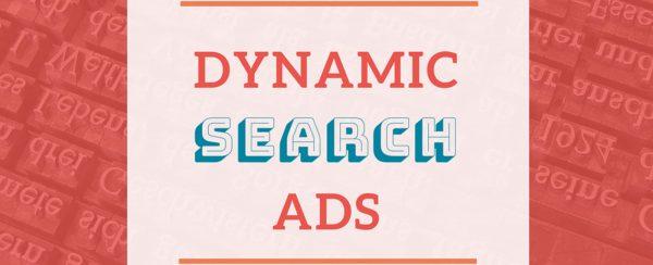 ¿Qué son las campañas DSA o Dynamic Search Ads?