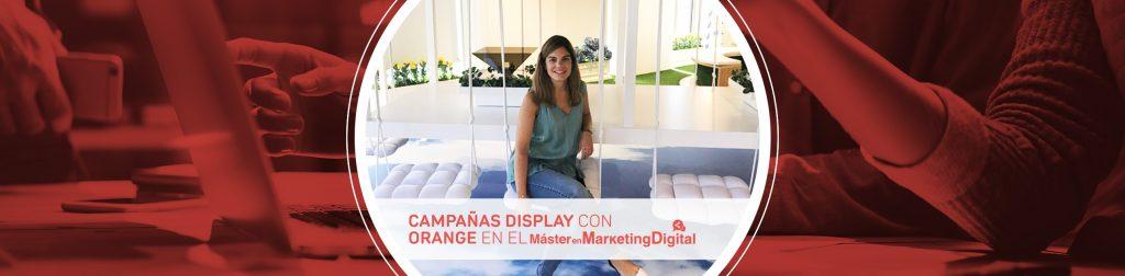 campañas de display con orange en el máster en marketing digital