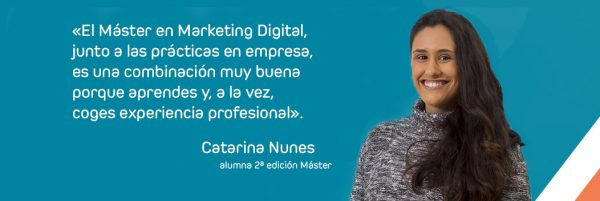 [Caso de éxito] Máster en Marketing Digital: Entrevista a Catarina